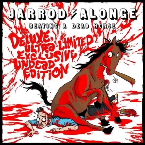 Jarrod Alonge - Beating a Dead Horse (Deluxe Ultra)