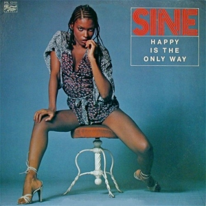 Sine - Happy Is The Only Way