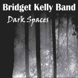 Bridget Kelly Band - Dark Spaces