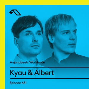 Kyau & Albert - Anjunabeats Worldwide 681