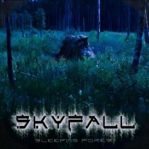 Skyfall - Sleeping Forest