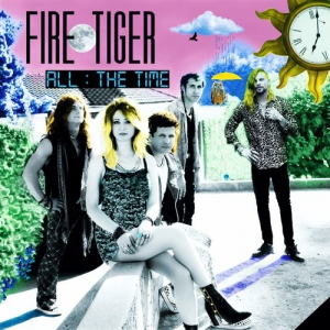 Fire Tiger - All The Time