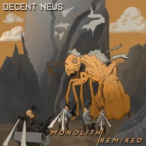 Decent News - Monolith-Remixed