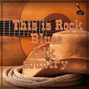 VA - This is Rock Blues folk country