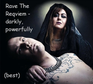 Rave The Reqviem - Darkly, powerfully (best)