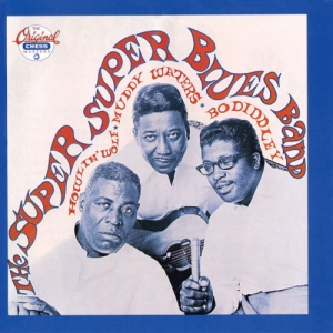 Howlin' Wolf, Muddy Waters, Bo Diddley - The Super Super Blues Band