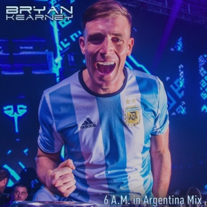 Bryan Kearney - 6 A.M. in Argentina Mix