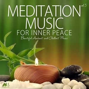 VA - Meditation Music for Inner Peace Vol.5 (Beautiful Ambient and Chillout Music)