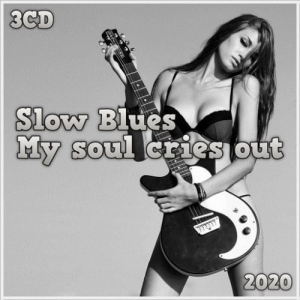 VA - Slow Blues - My soul cries out (3CD)