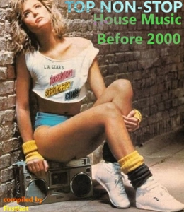VA - TOP Non-Stop - House Music Before 2000
