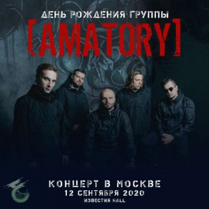[AMATORY] - Концерт в Москве, Известия Hall, 12.09.2020 / I Sing You Pay
