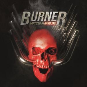 Burner - Baptized In Gasoline