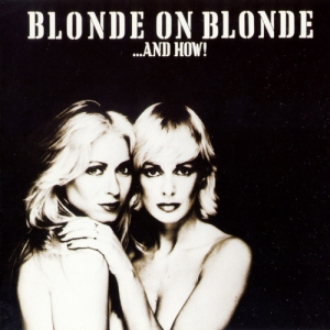 Blonde On Blonde - ...And How!