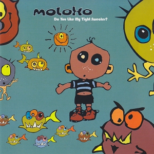 Moloko - Do You Like My Tight Sweater?