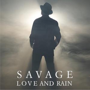 Savage - Love and Rain