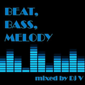 VA - Beat, Bass, Melody (mixed by Dj V)
