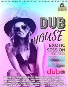 VA - Dub House Exotic Session