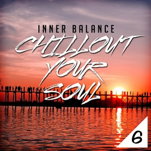VA - Inner Balance: Chillout Your Soul, Vol. 6