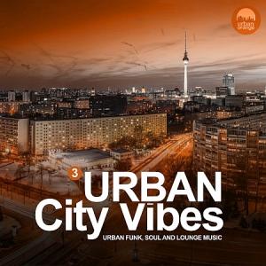 VA - Urban City Vibes, vol. 3 (Urban Funk, Soul and Lounge Music)