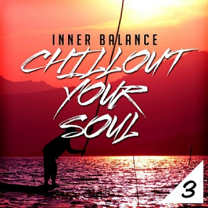 VA - Inner Balance: Chillout Your Soul, Vol. 3