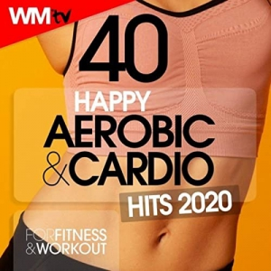 Workout Music Tv - 40 Happy Aerobic & Cardio Hits 2020