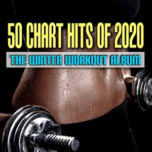 VA - 50 Chart Hits of 2020 The Winter Workout Album