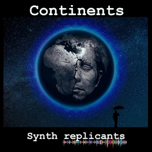 Synth Replicants - Continents