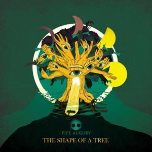 Fife Augury - The Shape Of A Tree
