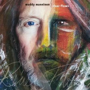 Muddy Manninen - River Flows