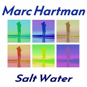Marc Hartman - Salt Water