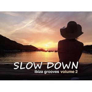 VA - Slow Down: Ibiza Grooves, vol. 2