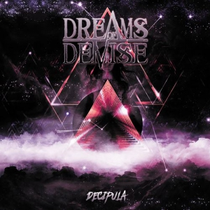 Decipula - Dreams of Demise