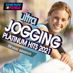 VA - Ultra Jogging Platinum Hits 2021 Fitness Session