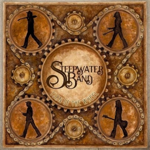 The Steepwater Band - Turn of the Wheel