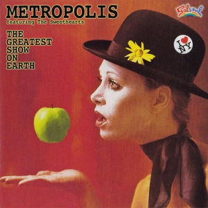 Metropolis Featuring The Sweethearts - The Greatest Show On Earth