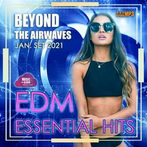 VA - Beyond The Airwaves: EDM Essentials Hits