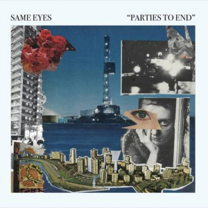 Same Eyes - Parties to End