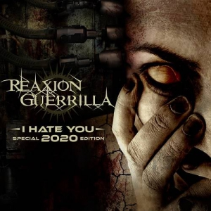 Reaxion Guerrilla - I Hate You