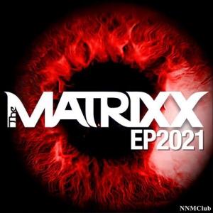 The Matrixx - EP2021