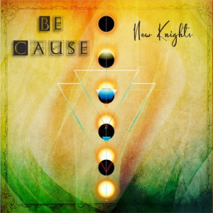 Be Cause - New Knights