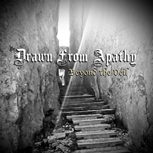 Drawn From Apathy - Beyond The Veil