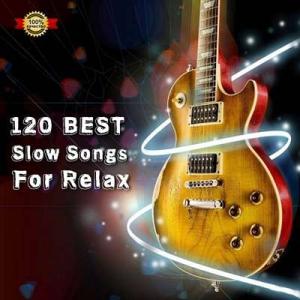 VA - 120 Best Slow Songs For Relax