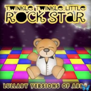 Twinkle Twinkle Little Rock Star - Lullaby Versions of ABBA