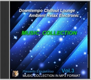 Music Collection - Downtempo, Chillout, Lounge, Ambient, Relax, Electronic Vol.3