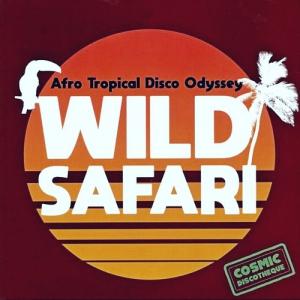 VA - Wild Safari: Afro Tropical Disco Odyssey