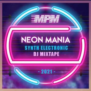 VA - Neon Mania: Synth Electronic DJ Mixtape