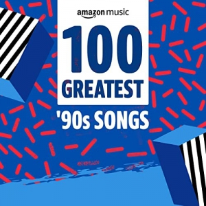 VA - 100 Greatest '90s Songs