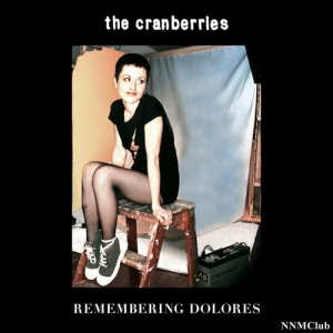 The Cranberries - Remembering Dolores