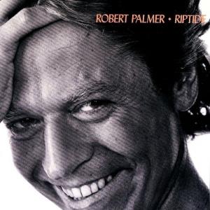 Robert Palmer - Riptide