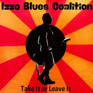Izzo Blues Coalition - Take It or Leave It